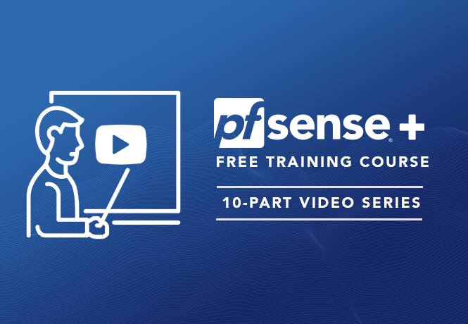 Netgate Offers Self-Paced, Online Training & Certification for pfSense® Plus